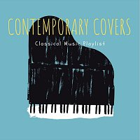 Thomas Benjamin Cooper, Bodhi Holloway, Coco McCloud, Juniper Hanson – Contemporary Covers Classical Music Playlist