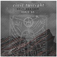 Civil Twilight – Holy Weather: Remix EP