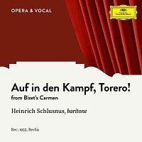 Heinrich Schlusnus, Chor der Staatsoper Berlin, Staatskapelle Berlin – Bizet: Carmen, WD 31: Auf in den Kampf, Torero! [Sung in German]