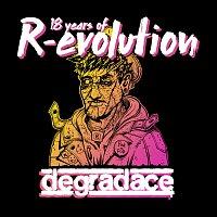 Degradace – 18 Years Of R-evolution