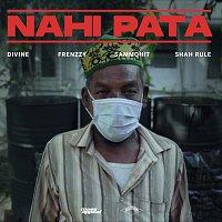DIVINE, Frenzzy, Sammohit, Shah Rule – Nahi Pata