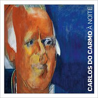 Carlos Do Carmo – A Noite