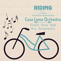 Casa Loma Orchestra, Glen Gray And His Orchestra – Riding Tunes