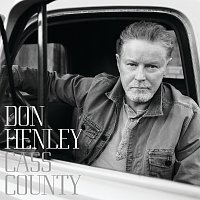 Don Henley – Cass County [Deluxe]
