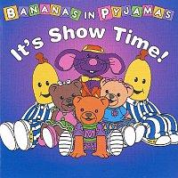 Bananas In Pyjamas – It's Show Time!
