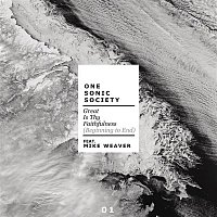 One Sonic Society, Mike Weaver – Great Is Thy Faithfulness (feat. Mike Weaver)