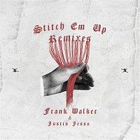 Frank Walker & Justin Jesso – Stitch Em Up - The Remixes