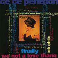 CeCe Peniston – Finally / We Got A Love Thang: Remix Collection