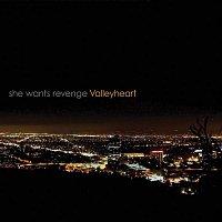 She Wants Revenge – Valleyheart