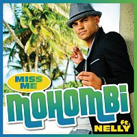 Mohombi, Nelly – Miss Me