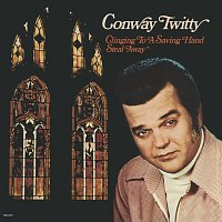 Conway Twitty – Clinging To A Saving Hand / Steal Away
