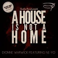 Dionne Warwick, Ne-Yo – A House Is Not A Home