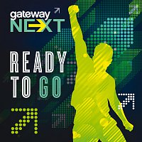 Gateway Next – Ready To Go