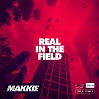 Makkie – Real In The Field