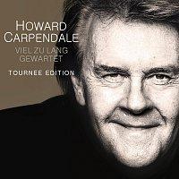 Howard Carpendale – Viel zu lang gewartet (Tour Edition)
