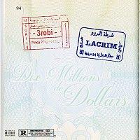3robi, Lacrim – Dix millions de dollars