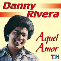Danny Rivera – Aquel Amor