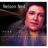 Nelson Ned – Para Sempre - Nelson Ned