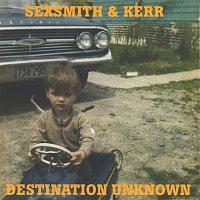 Sexsmith, Kerr – Destination Unknown