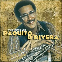 Paquito D'Rivera – The Best Of Paquito D'Rivera