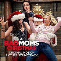 Various  Artists – A Bad Moms Christmas (Original Motion Picture Soundtrack)