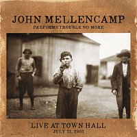 John Mellencamp – Performs Trouble No More Live At Town Hall