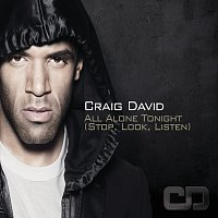 Craig David – All Alone Tonight (Stop, Look, Listen)