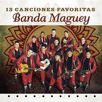 Banda Maguey – 15 Canciones Favoritas
