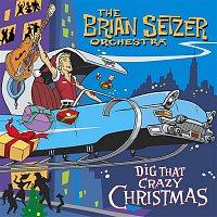Brian Setzer & The Brian Setzer Orchestra – Dig That Crazy Christmas