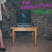 The Complication – Aspiring Child – CD