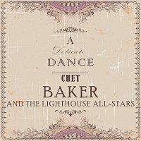 Chet Baker, The Lighthouse All-Stars – A Delicate Dance