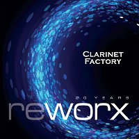 Clarinet Factory – Worx & Reworx