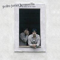 Pedro Javier Hermosilla – Por Un Ratito En Tus Oidos