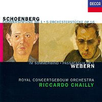 Riccardo Chailly, Royal Concertgebouw Orchestra – Schoenberg: 5 Orchestral Pieces; Chamber Symphony No. 1 / Webern: Im Sommerwind; Passacaglia