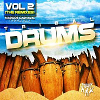 Marcos Carnaval Presents Tribal Drums Volume 2 (The Remixes)