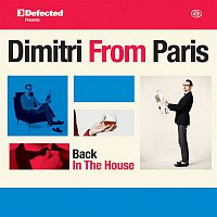 Dimitri From Paris, DJ Rocca – Defected Presents Dimitri From Paris: Back In The House
