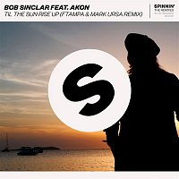 Bob Sinclar, Akon – Til The Sun Rise Up (feat. Akon) [FTampa & Mark Ursa Remix]
