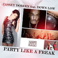 Cassey Doreen – Party Like a Freak [feat. Down Low] (Remixes)