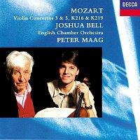 Joshua Bell, English Chamber Orchestra, Peter Maag – Mozart: Violin Concertos Nos. 3 & 5; Adagio K.261; Rondo K.373