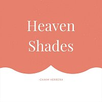 Chaim Herrera – Heaven Shades