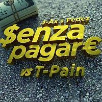 J-AX, Fedez, T-Pain – Senza Pagare VS T-Pain
