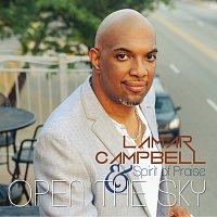Lamar Campbell & Spirit Of Praise – Open The Sky
