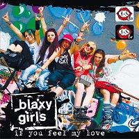 Blaxy Girls – If You Feel My Love
