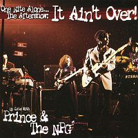 Prince, The New Power Generation – One Nite Alone... The Aftershow: It Ain't Over! (Up Late with Prince & The NPG) (Live)