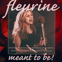 Fleurine – Meant To Be!