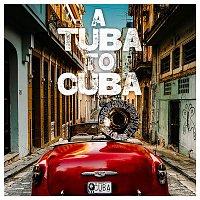 Preservation Hall Jazz Band – A Tuba to Cuba (Original Soundtrack)