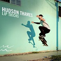 Hudson Thames – Lip Tricks
