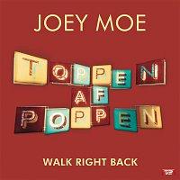 Joey Moe – Walk Right Back