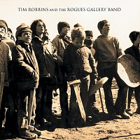 Tim Robbins And The Rogues Gallery Band – Tim Robbins And The Rogues Gallery Band