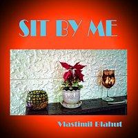 Vlastimil Blahut – Sit by me